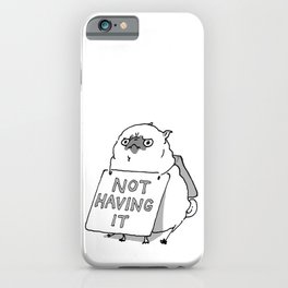 Not Having It - Angry Pug iPhone Case