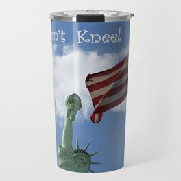 I Don't Kneel Travel Mug