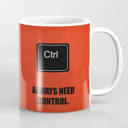 Lab No. 4 - Always Need Control Corporate Start-Up Quotes Poster Coffee Mug
