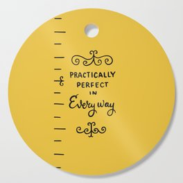 practically perfect in every way - mary poppins Cutting Board
