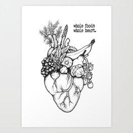 Whole foods, whole heart Art Print