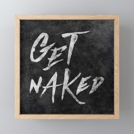 Get Naked - White ink Typography, Hand Lettering Text Framed Mini Art Print