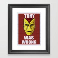 Tony Was Wrong Framed Art Print