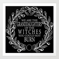 We Are The Granddaughters | dark Art Print