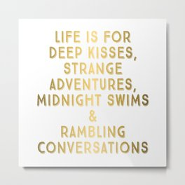 Life Is For Deep Kisses, Metallic Gold Palette Metal Print