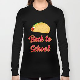 Back to School Tacos Quote Design Long Sleeve T-shirt