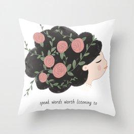 Speak words worth listening to Throw Pillow