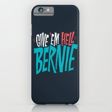 Give 'em Hell Bernie iPhone 6 Slim Case