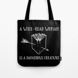 A Well-Read Woman is a Dangerous Creature (Inverted) Tote Bag