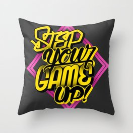 Step Your Game Up! Throw Pillow