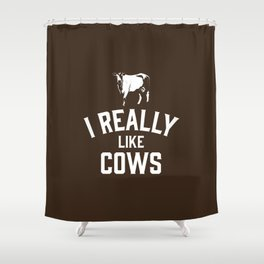 I Really Like Cows Shower Curtain