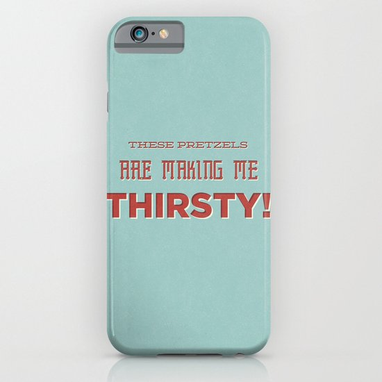 These Pretzels Are Making Me Thirsty iPhone & iPod Case
