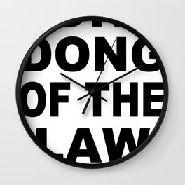 Long Dong Of The Law Wall Clock