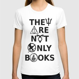 They Are Not Only Books T-shirt