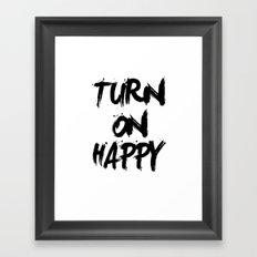 Turn on happy Framed Art Print