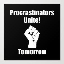 Procrastinators Unite Canvas Print