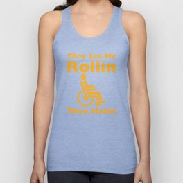 They See Me Rolling They Hating Funny Wheelchair T-shirt Unisex Tank Top