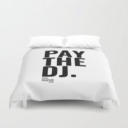 Pay The DJ Duvet Cover