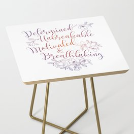 Determined. Unbreakable. Motivated. Breathtaking. Side Table