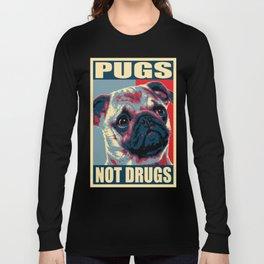 Pugs Not Drugs Funny Propaganda Long Sleeve T-shirt
