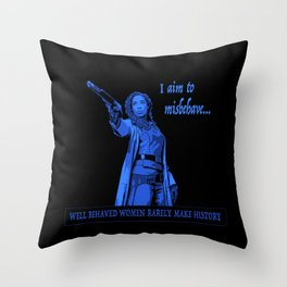 I Aim To Misbehave (Blue) Throw Pillow