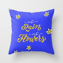 No Rain No Flowers - Blue Throw Pillow