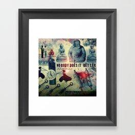 NOBODY DOES IT BETTER by ZZGLAM Framed Art Print