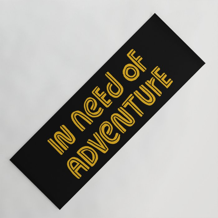In Need of Adventure Yoga Mat