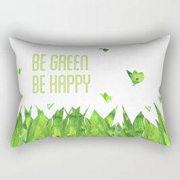 Be green, be happy Rectangular Pillow