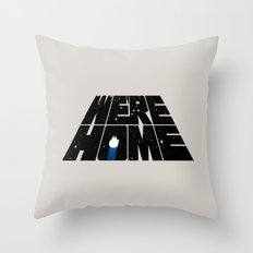 We're Home Throw Pillow