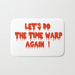 LET'S DO THE TIME WARP AGAIN !  Bath Mat