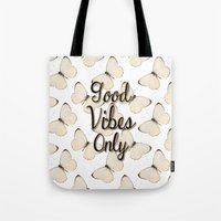 good vibes only Tote Bags featuring Good Vibes Only by Pati Designs