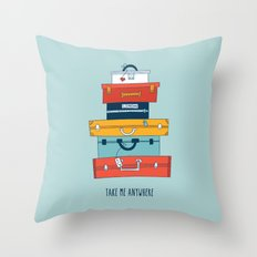 Take me anywhere Throw Pillow