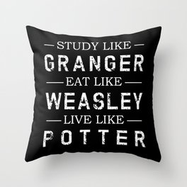 STUDY LIKE GRANGER, EAT LIKE WEASLEY, LIVE LIKE POTTER Throw Pillow