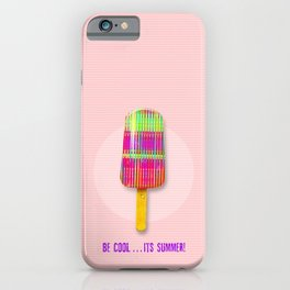 Be Cool . . . Its Summer! iPhone Case