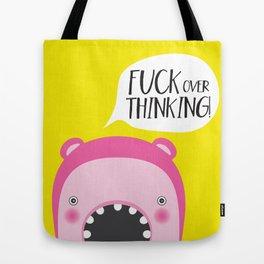 Fuck overthinking! Tote Bag