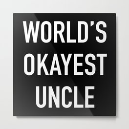 World's Okayest Uncle White Typography Metal Print