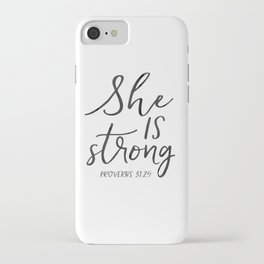 Proverbs 31:25, She is Strong, Printable Bible Verse, Bible verse print iPhone Case