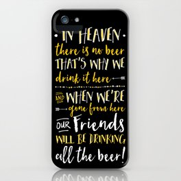 In Heaven There Is No Beer! iPhone Case