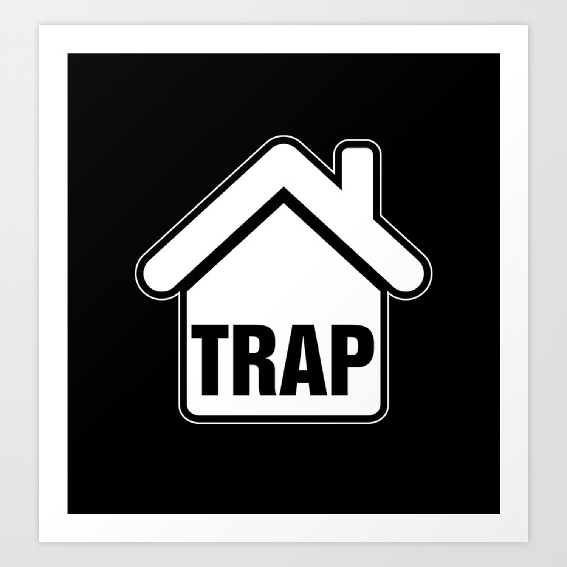 Trap House Art Print By Grimelab Society6