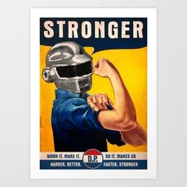 HARDER, BETTER, FASTER, STRONGER ! Art Print