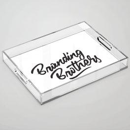 Branding Brothers Acrylic Tray