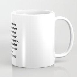 Between stimulus and response Coffee Mug