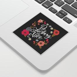 Pretty Swe*ry: Be Fucking Nice Sticker