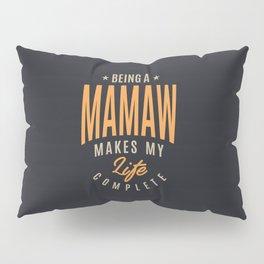 Being a Mamaw Pillow Sham