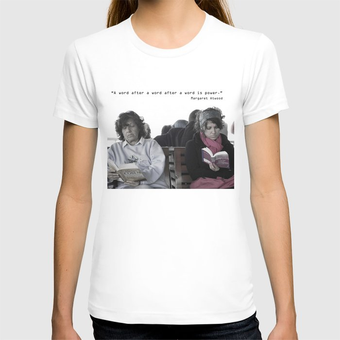 """""""A word after a word after a word is power.""""   T-shirt"""