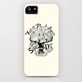 We'll Meet Again Some Sunny Day iPhone Case