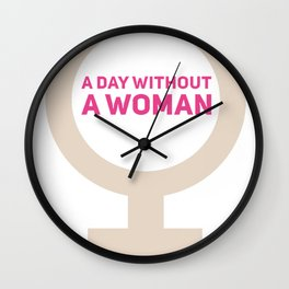 A day without a woman 28 Wall Clock