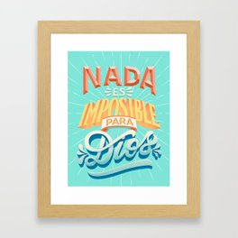 Nothing is impossible to god Framed Art Print