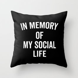 Memory Social Life Funny Quote Throw Pillow